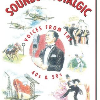 SOUNDS NOSTALGIC VOICES FROM THE 40S 50S
